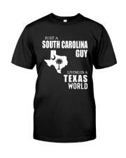JUST A SOUTH CAROLINA GUY LIVING IN TEXAS WORLD Classic T-Shirt tile