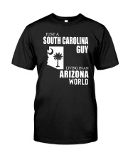 JUST A SOUTH CAROLINA GUY LIVING IN ARIZONA WORLD Classic T-Shirt tile
