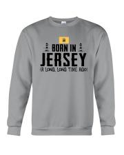 BORN IN JERSEY A LONG TIME AGO Crewneck Sweatshirt thumbnail