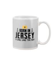 BORN IN JERSEY A LONG TIME AGO Mug thumbnail