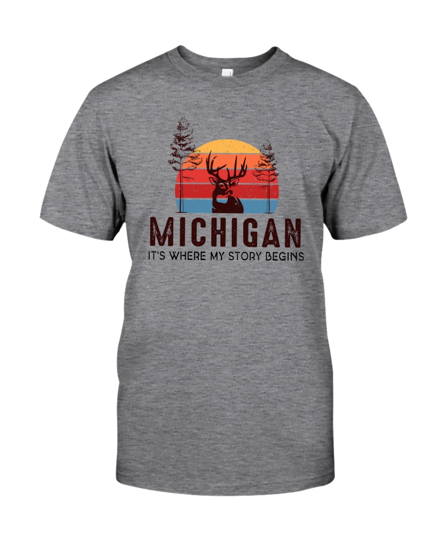 MICHIGAN IT'S WHERE MY STORY BEGINS Classic T-Shirt