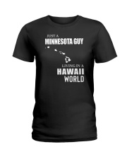 JUST A MINNESOTA GUY LIVING IN HAWAII WORLD Ladies T-Shirt thumbnail