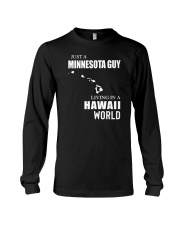 JUST A MINNESOTA GUY LIVING IN HAWAII WORLD Long Sleeve Tee thumbnail