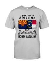 LIVE IN ARIZONA BEGAN IN NORTH CAROLINA Classic T-Shirt front