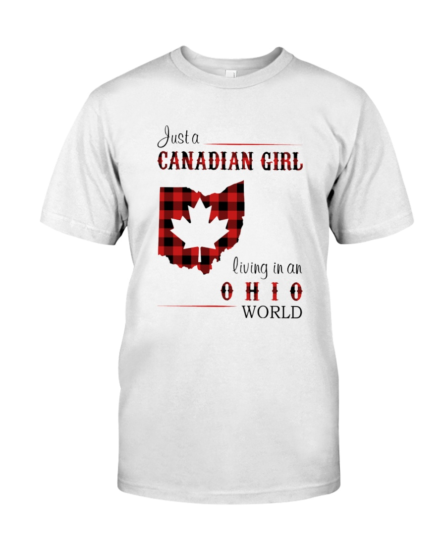 CANADIAN GIRL LIVING IN OHIO WORLD Classic T-Shirt