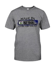 MADE IN WEST VIRGINIA A LONG LONG TIME AGO Classic T-Shirt front