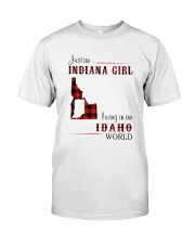 INDIANA GIRL LIVING IN IDAHO WORLD Classic T-Shirt front