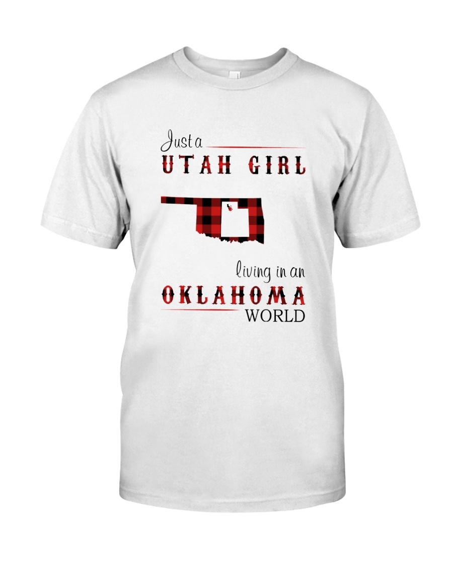 UTAH GIRL LIVING IN OKLAHOMA WORLD Classic T-Shirt