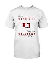UTAH GIRL LIVING IN OKLAHOMA WORLD Classic T-Shirt front