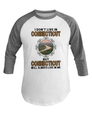 CONNECTICUT WILL ALWAYS LIVE IN ME Baseball Tee thumbnail