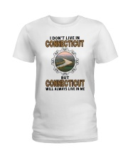 CONNECTICUT WILL ALWAYS LIVE IN ME Ladies T-Shirt thumbnail