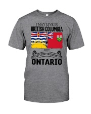 LIVE IN BRITISH COLUMBIA BEGAN IN ONTARIO ROOT Classic T-Shirt front