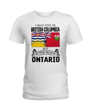 LIVE IN BRITISH COLUMBIA BEGAN IN ONTARIO ROOT Ladies T-Shirt thumbnail
