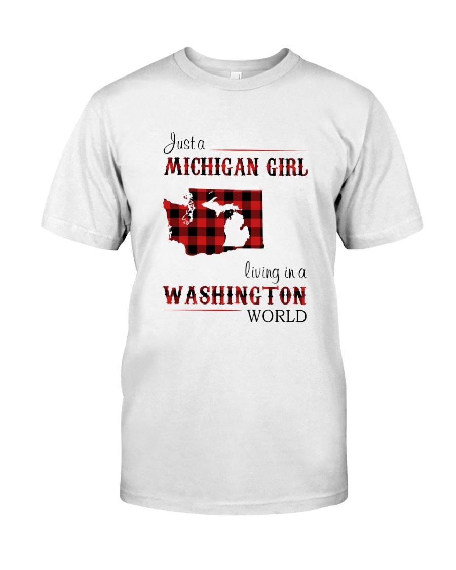 MICHIGAN GIRL LIVING IN WASHINGTON WORLD Classic T-Shirt