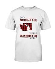 MICHIGAN GIRL LIVING IN WASHINGTON WORLD Classic T-Shirt front