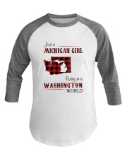 MICHIGAN GIRL LIVING IN WASHINGTON WORLD Baseball Tee thumbnail