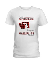 MICHIGAN GIRL LIVING IN WASHINGTON WORLD Ladies T-Shirt thumbnail