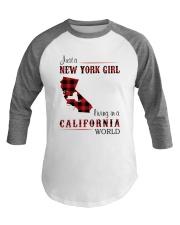NEW YORK GIRL LIVING IN CALIFORNIA WORLD Baseball Tee thumbnail