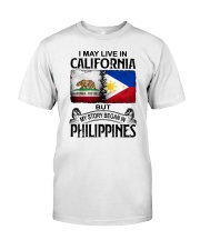 LIVE IN CALIFORNIA BEGAN IN PHILIPPINES Classic T-Shirt tile