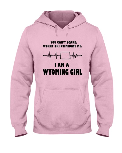 YOU CAN'T SCARE ME I'M A WYOMING GIRL