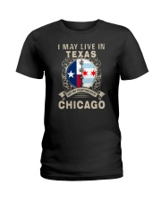 I MAY LIVE IN TEXAS BUT MY STORY IN CHICAGO Ladies T-Shirt thumbnail