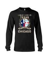 I MAY LIVE IN TEXAS BUT MY STORY IN CHICAGO Long Sleeve Tee thumbnail