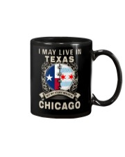 I MAY LIVE IN TEXAS BUT MY STORY IN CHICAGO Mug thumbnail