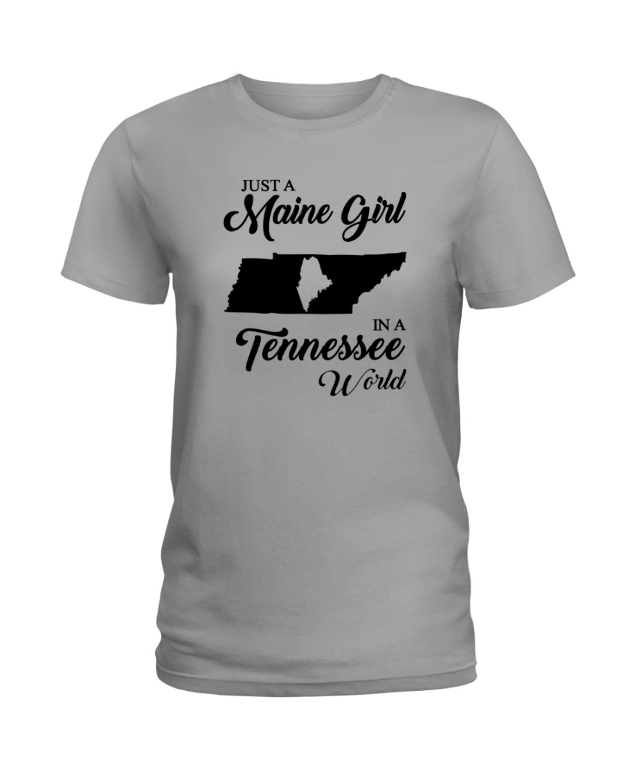 JUST A MAINE GIRL IN A TENNESSEE WORLD Ladies T-Shirt