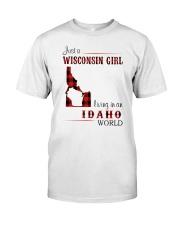 WISCONSIN GIRL LIVING IN IDAHO WORLD Classic T-Shirt front