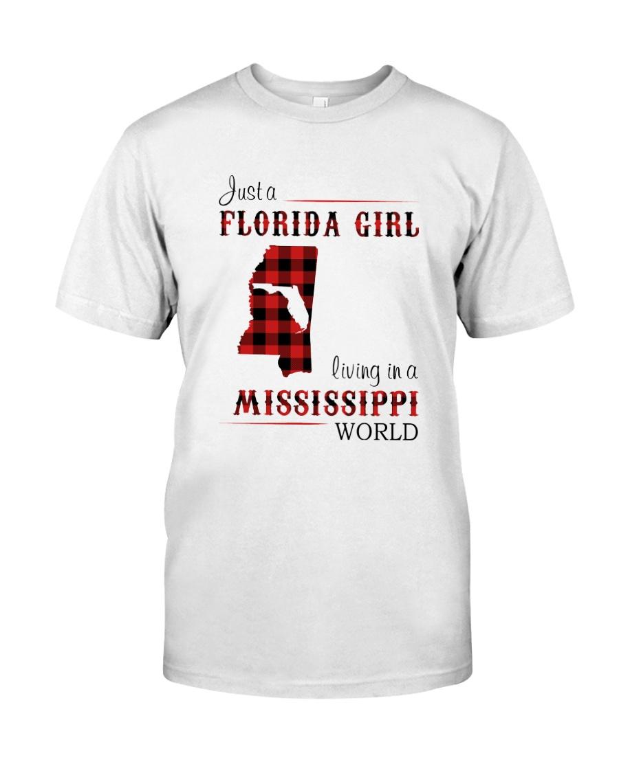 FLORIDA GIRL LIVING IN MISSISSIPPI WORLD Classic T-Shirt