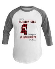 FLORIDA GIRL LIVING IN MISSISSIPPI WORLD Baseball Tee thumbnail