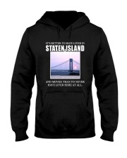IT'S BETTER TO HAVE LIVED IN STATEN ISLAND Hooded Sweatshirt thumbnail