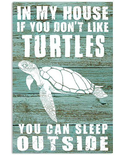 IF YOU DON'T LIKE TURTLES YOU CAN SLEEP OUTSIDE