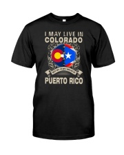 LIVE IN COLORADO MY STORY IN PUERTO RICO Classic T-Shirt front