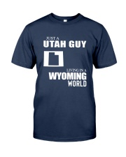 JUST A UTAH GUY LIVING IN WYOMING WORLD Classic T-Shirt front