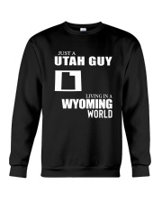 JUST A UTAH GUY LIVING IN WYOMING WORLD Crewneck Sweatshirt thumbnail