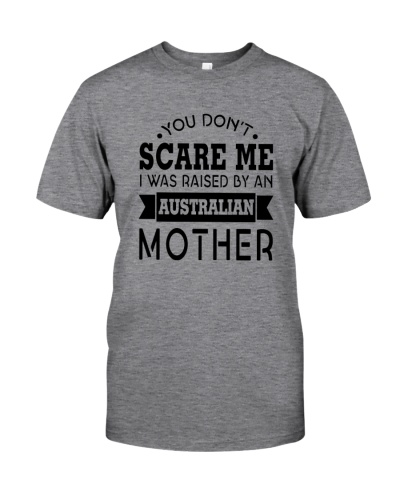 I WAS RAISED BY AN AUSTRALIAN MOTHER