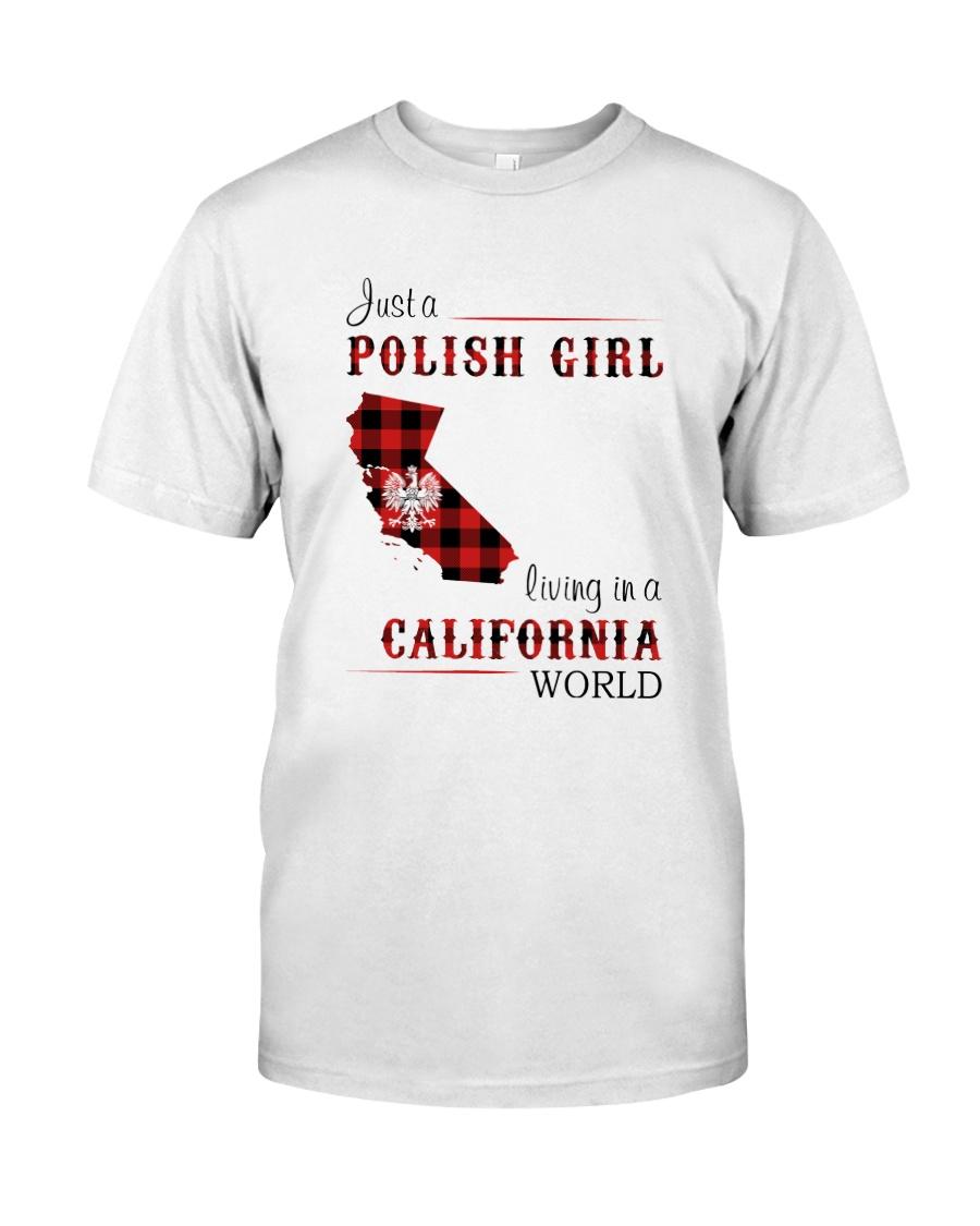 POLISH GIRL LIVING IN CALIFORNIA WORLD Classic T-Shirt