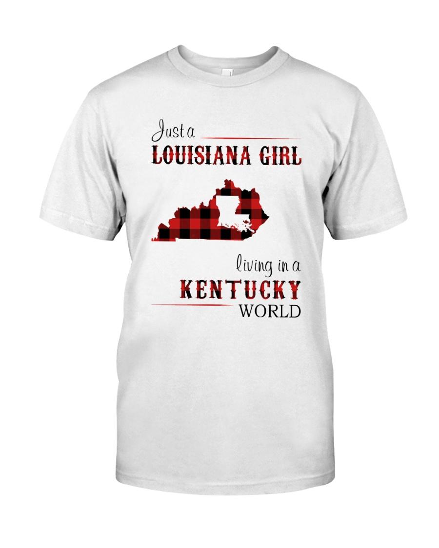 LOUISIANA GIRL LIVING IN KENTUCKY WORLD Classic T-Shirt