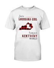 LOUISIANA GIRL LIVING IN KENTUCKY WORLD Classic T-Shirt front