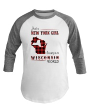 NEW YORK GIRL LIVING IN WISCONSIN WORLD Baseball Tee thumbnail