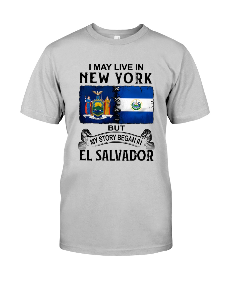 LIVE IN NEW YORK BEGAN IN EL SALVADOR Classic T-Shirt