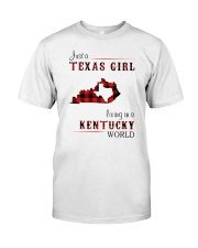 TEXAS GIRL LIVING IN KENTUCKY WORLD Classic T-Shirt front