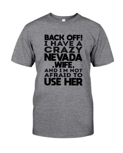 BACK OFF I HAVE A CRAZY NEVADA WIFE