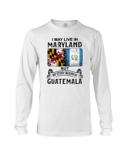 LIVE IN MARYLAND BEGAN IN GUATEMALA Long Sleeve Tee tile