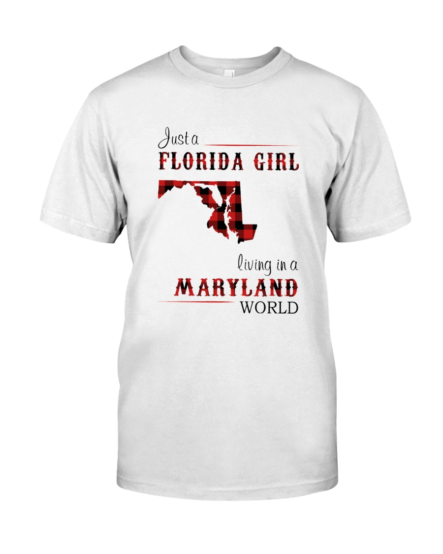 FLORIDA GIRL LIVING IN MARYLAND WORLD Classic T-Shirt