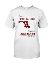 FLORIDA GIRL LIVING IN MARYLAND WORLD Classic T-Shirt front