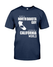 JUST A NORTH DAKOTA GUY LIVING IN CA WORLD Classic T-Shirt front