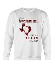 WISCONSIN GIRL LIVING IN TEXAS WORLD Crewneck Sweatshirt thumbnail