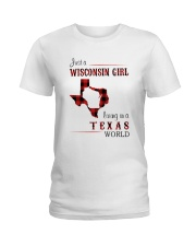 WISCONSIN GIRL LIVING IN TEXAS WORLD Ladies T-Shirt thumbnail